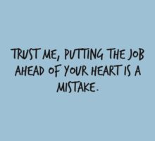 """Mike Royce's letter: """"Trust me, putting the job ahead of your heart is a mistake."""" Kids Tee"""