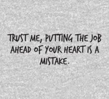 """Mike Royce's letter: """"Trust me, putting the job ahead of your heart is a mistake."""" One Piece - Long Sleeve"""