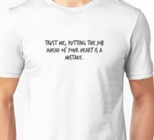 "Mike Royce's letter: ""Trust me, putting the job ahead of your heart is a mistake."" Unisex T-Shirt"