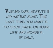 """Mike Royce's letter: """"Risking our hearts is why we're alive. The last thing you want is to look back on your life and wonder if only."""" Kids Tee"""