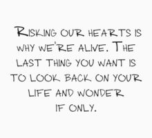 "Mike Royce's letter: ""Risking our hearts is why we're alive. The last thing you want is to look back on your life and wonder if only."" Kids Tee"