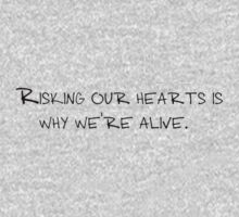 Risking our hearts is why we're alive. One Piece - Long Sleeve