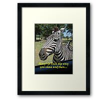 """Okay! Go back the way you came and then…""  by Carter L. Shepard Framed Print"