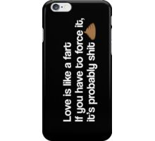 Love Is Like A Fart iPhone Case/Skin