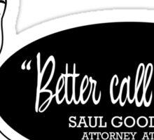Better call Saul! Sticker
