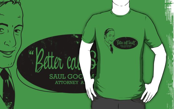 Better call Saul! (Distressed) by Blair Campbell