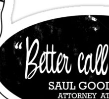 Better call Saul! (Distressed) Sticker