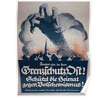 Tretet ein in den Grenzschutz Ost! Schütz die Heimat gegen Bolschewismus! 968 Poster