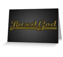 BasedGod Greeting Card