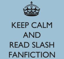 Keep Calm And... Read Slash Fanfiction by BegitaLarcos