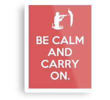 Be calm and carry on. Metal Print