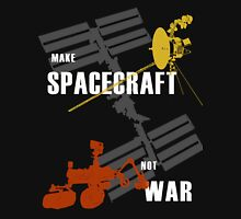 Make Spacecraft Not War Unisex T-Shirt
