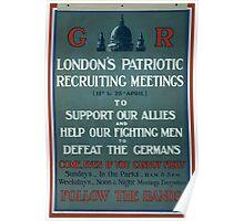Londons patriotic recruiting meetings Follow the bands 368 Poster