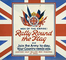 Men of the empire! Rally round the flag and join the army to day your country needs you Another half million men required at once 164 by wetdryvac