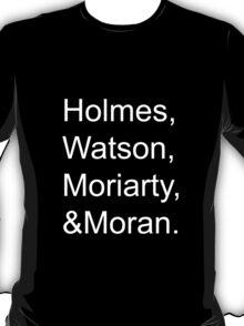 HolmesWatsonMoriartyMoran T-Shirt