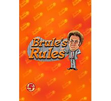 Brule's Rules - For Your Health Photographic Print