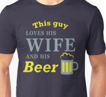 This guy loves his wife and his beer Unisex T-Shirt