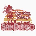 You Stay Classy! San Diego - Worn look by KRDesign