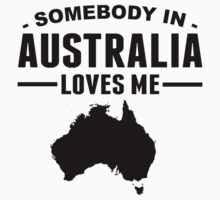 Somebody In Australia Loves Me Baby Tee