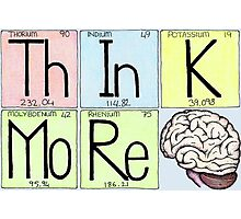 ThInK MoRe Photographic Print