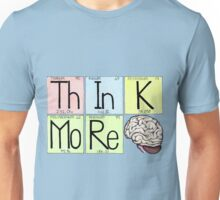ThInK MoRe Unisex T-Shirt