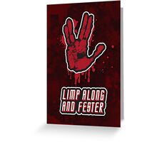 Limp Along And Fester Greeting Card