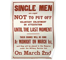 Single men are urged not to put off voluntary enlistment or attestation until the last moment 080 Poster