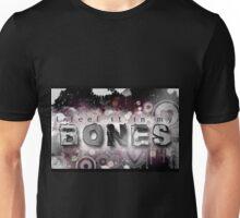 I feel it in my Bones Unisex T-Shirt