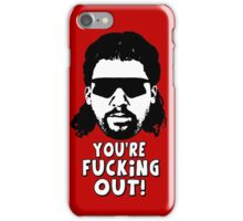 "Kenny Powers ""You're Fucking Out!"" iPhone Case/Skin"