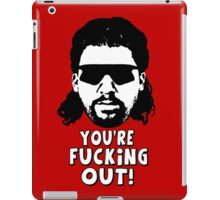 """Kenny Powers """"You're Fucking Out!"""" iPad Case/Skin"""