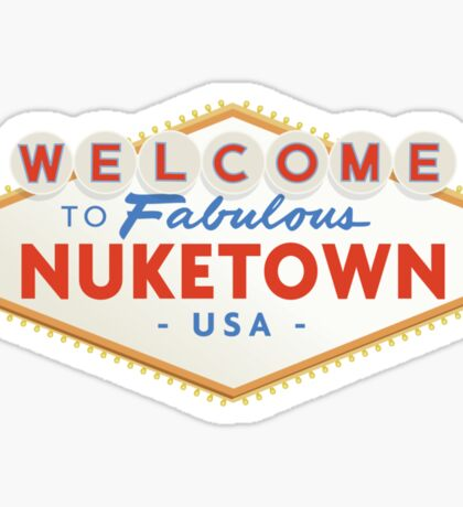 welcome to nuketown Sticker