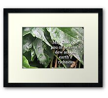 """""""May God give you of heaven's dew and of earth's richness"""" by Carter L. Shepard Framed Print"""
