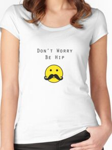 Don't Worry, Be Hip T-Shirt Women's Fitted Scoop T-Shirt