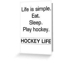 Eat - Sleep - Play hockey Greeting Card