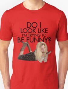 Helena - Do I Look Like I'm Trying To Be Funny? T-Shirt