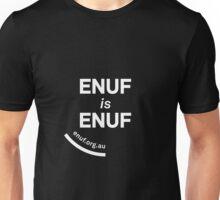 ENUF is ENUF Unisex T-Shirt