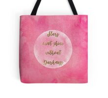 """Stars can't shine without darkness"" quote pink shining watercolor abstract paint Tote Bag"