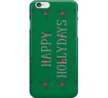 Happy Hollydays iPhone Case/Skin