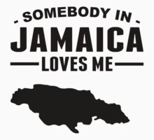 Somebody In Jamaica Loves Me by ReallyAwesome