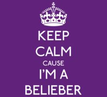 Keep calm cause I'm a BELIEBER (white) by GraceMostrens