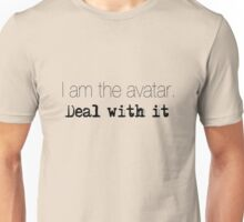 LOK: I AM THE AVATAR: DEAL WITH IT Unisex T-Shirt