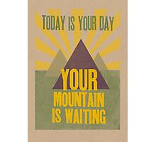 Your Mountain is Waiting Photographic Print