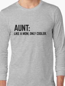 Aunt Like A Mom Funny Quote T-Shirt