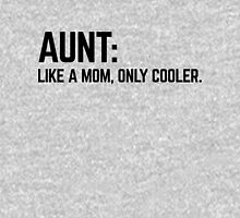 Aunt Like A Mom Funny Quote Womens Fitted T-Shirt