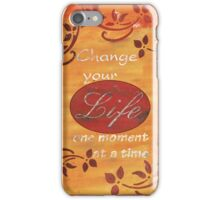 Change your Life  iPhone Case/Skin