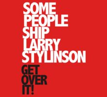Some people ship Larry Stylinson — Get over it! by akucita