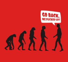 Go back we fucked up! T-Shirt