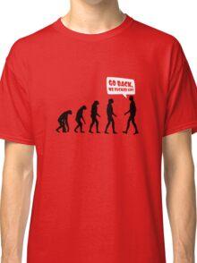 Go back we fucked up! Classic T-Shirt