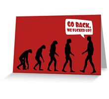 Go back we fucked up! Greeting Card