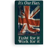 Its our flag Fight for it Work for it 881 Canvas Print